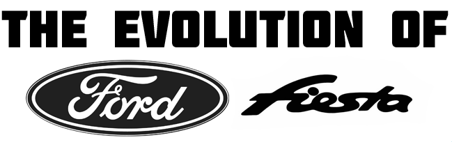 the evolution of the ford fiesta